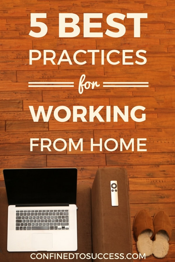 5 Best Practices For Working From Home