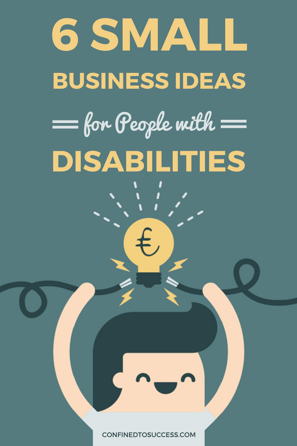 6 Small Business Ideas For People With Disabilities