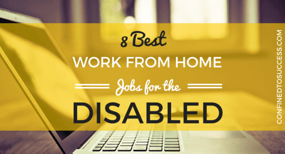 8 Best Work From Home Jobs For The Disabled