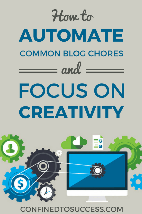How To Automate Common Blog Chores And Focus On Creativity