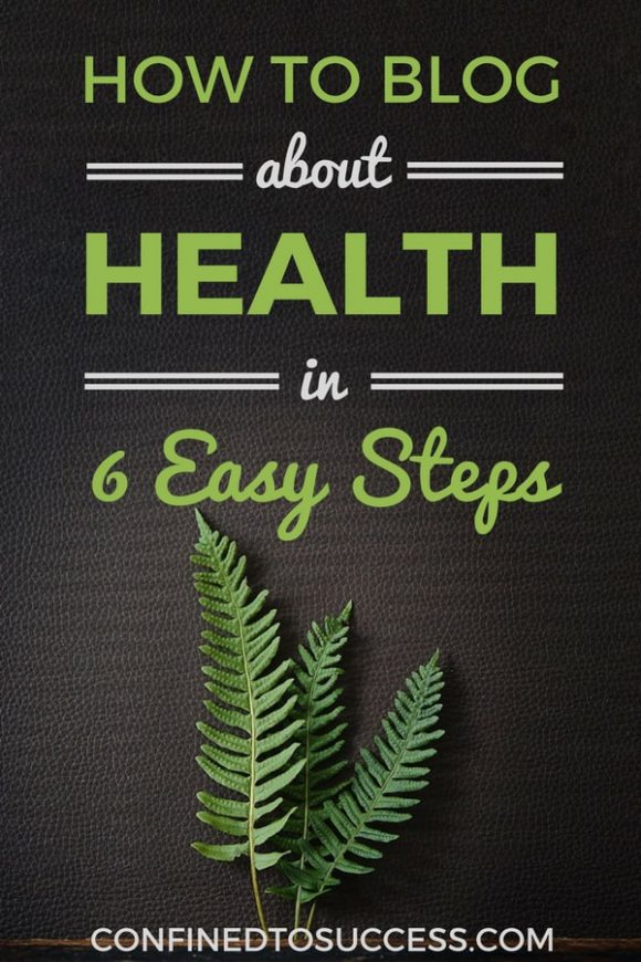 How To Blog About Health In 6 Easy Steps