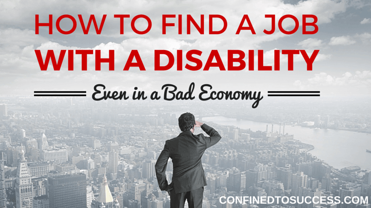 How To Find A Job With A Disability Even In A Bad Economy