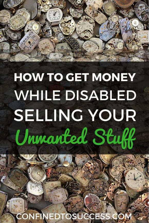 How To Get Money While Disabled Selling Your Unwanted Stuff