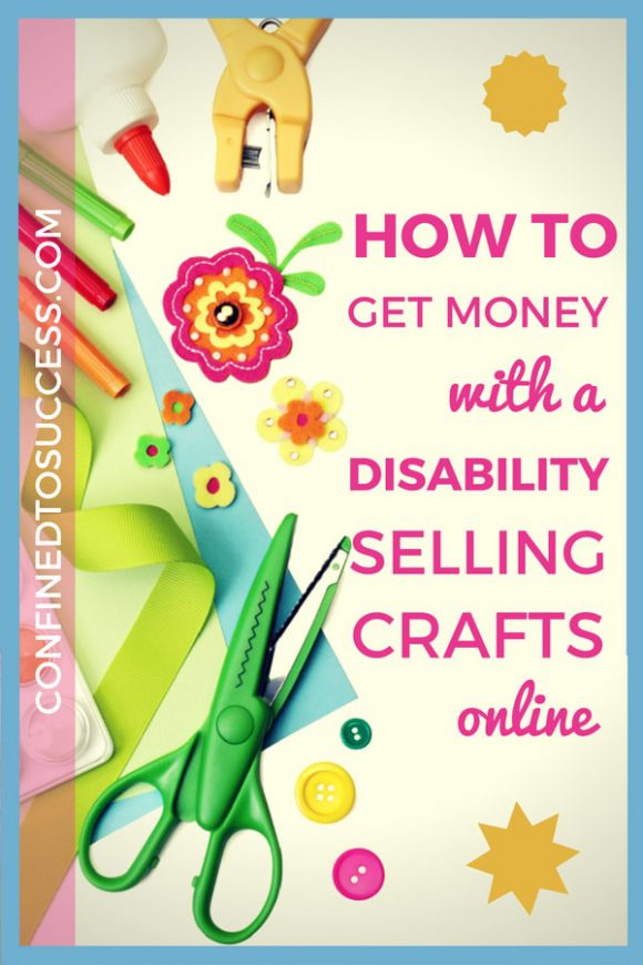 How To Get Money With A Disability Selling Crafts Online