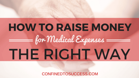How To Raise Money For Medical Expenses The Right Way