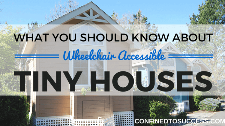 What You Should Know About Wheelchair Accessible Tiny