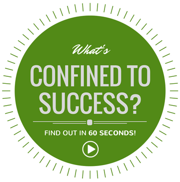 What's Confined To Success All About?