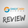 Daily Cash Siphon Review – Legitimate or Fake Moneymaking Opportunity?