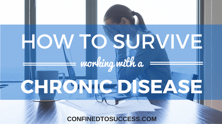 How To Survive Working With A Chronic Disease
