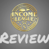 Income League Review – Does It Deliver The Goods?