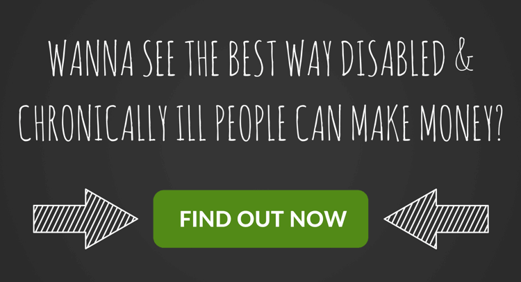 Make Money While Disabled and Chronically Ill