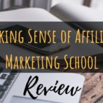 Making Sense Of Affiliate Marketing School Review