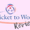 Ticket To Work Review