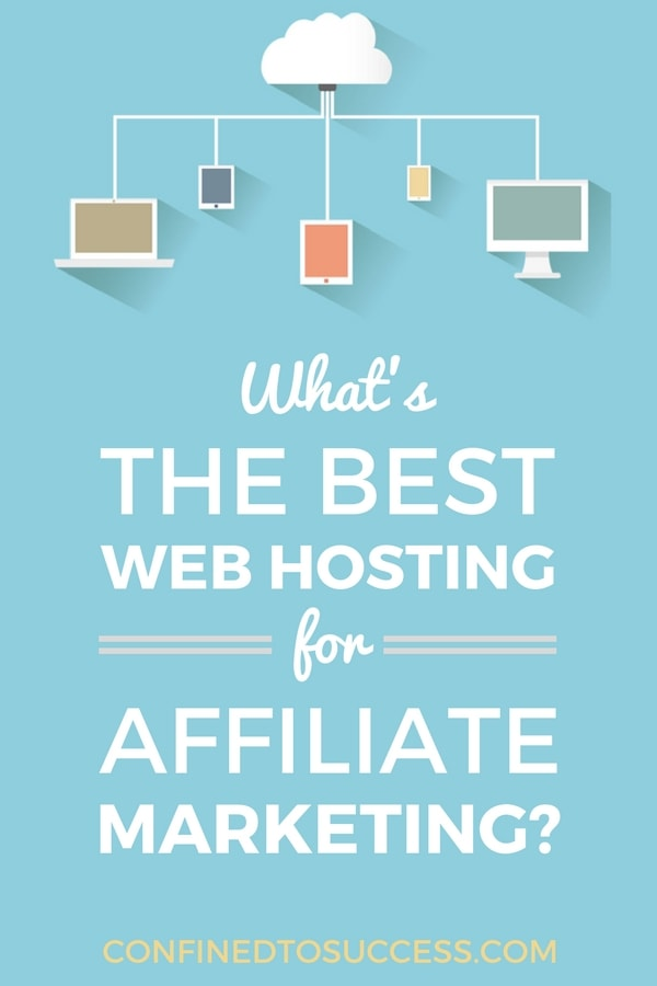 What's The Best Web Hosting For Affiliate Marketing?