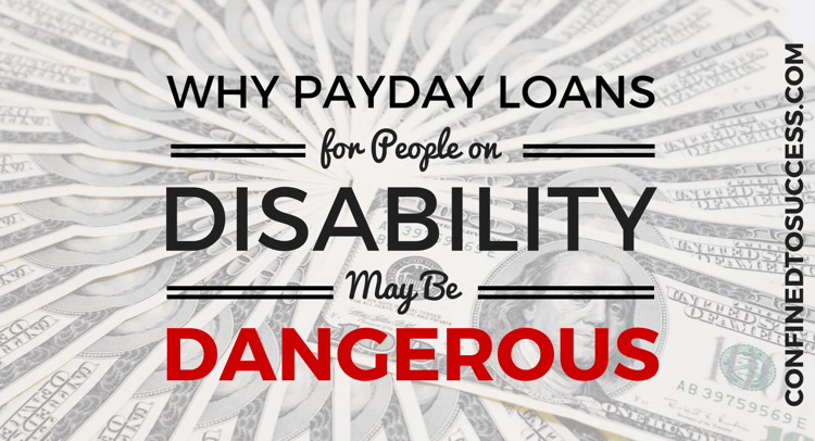 Why Payday Loans For People On Disability May Be Dangerous